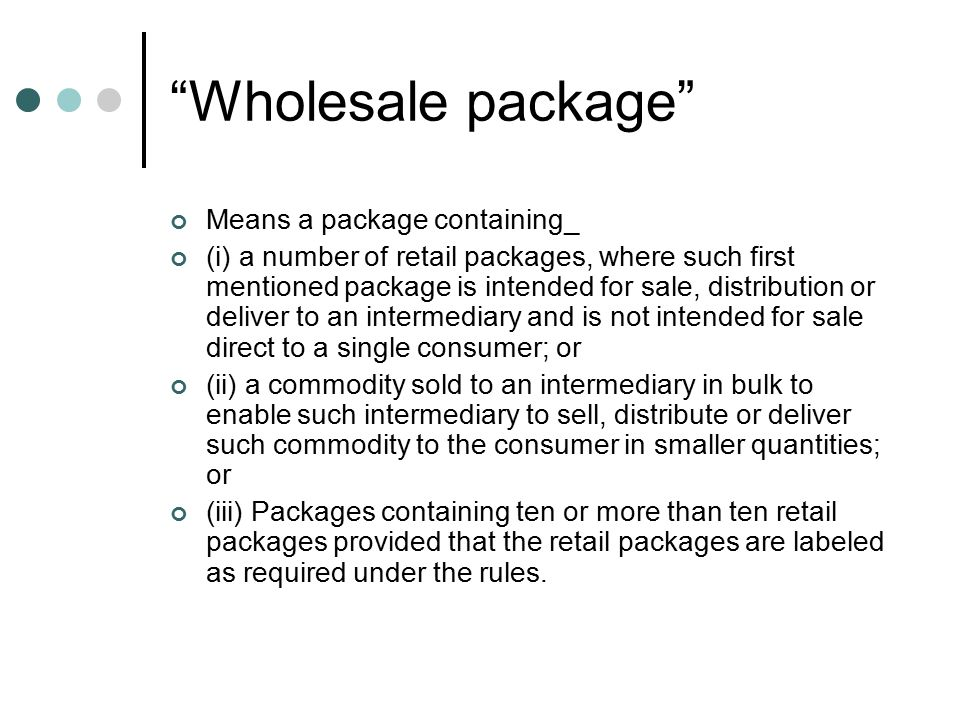 Wholesale package Means a package containing_