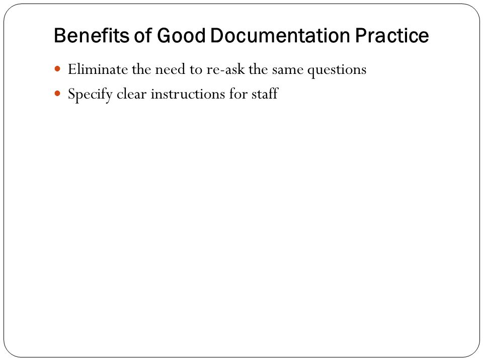 Benefits of Good Documentation Practice