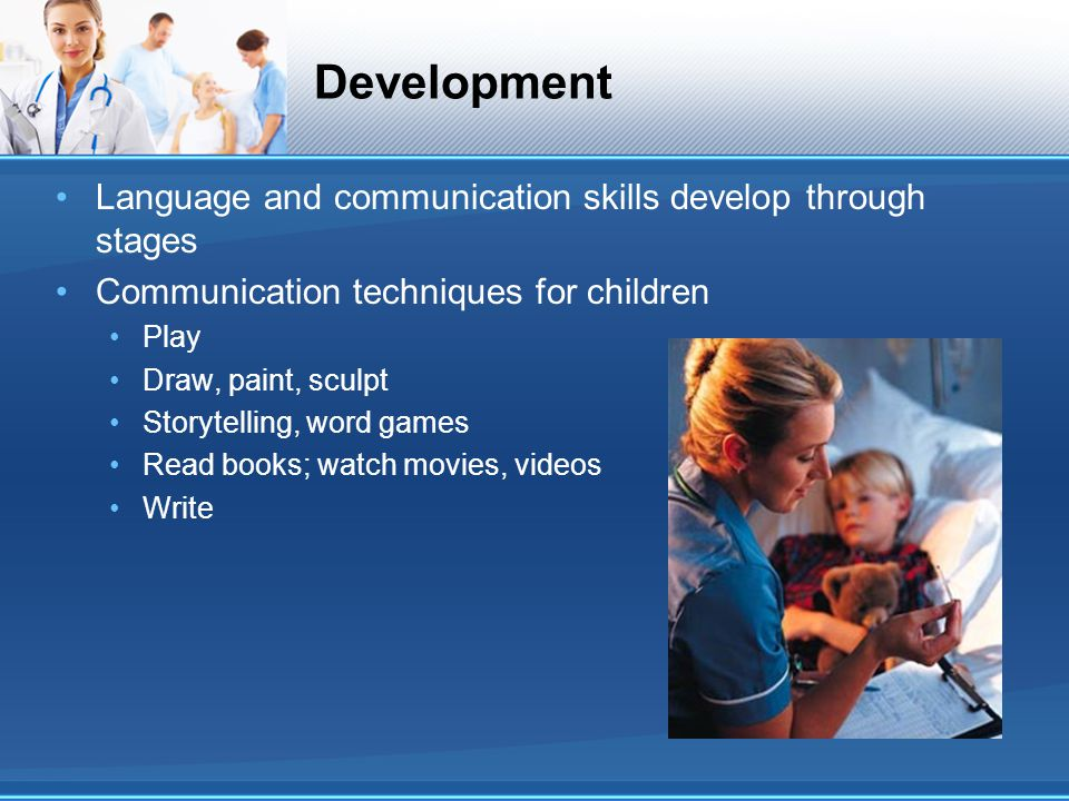 Development Language and communication skills develop through stages