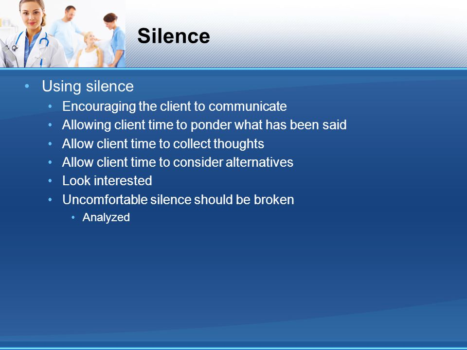 Silence Using silence Encouraging the client to communicate