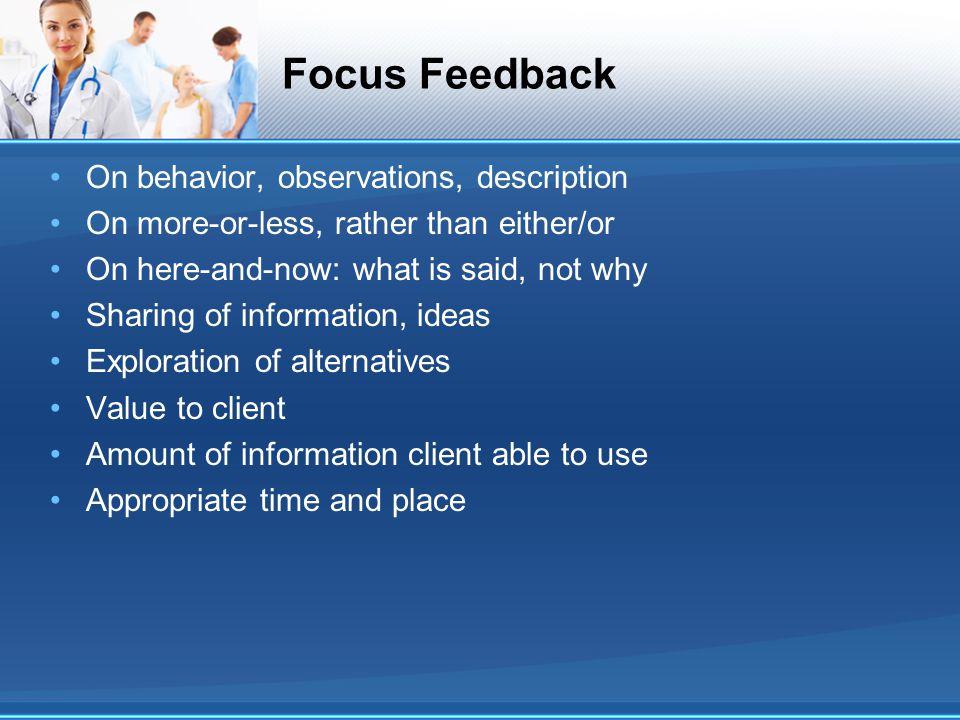 Focus Feedback On behavior, observations, description