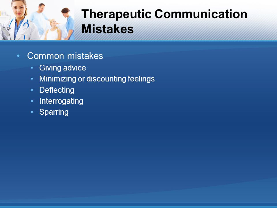 Therapeutic Communication Mistakes