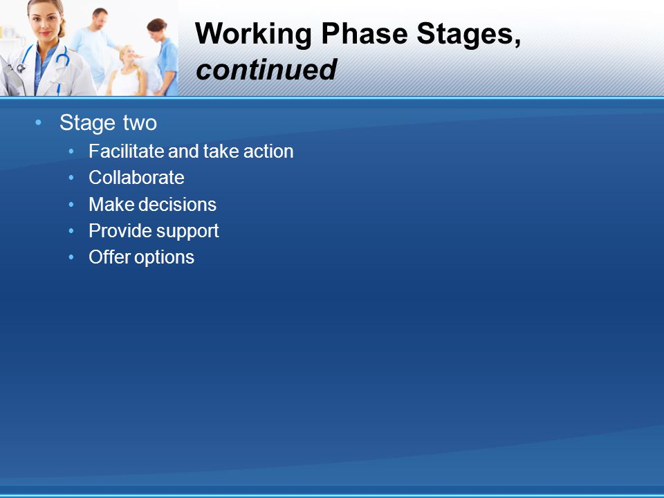 Working Phase Stages, continued