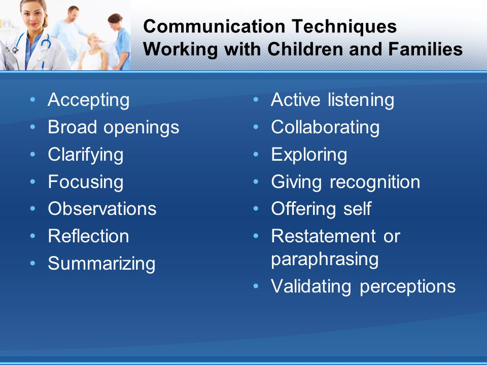 Communication Techniques Working with Children and Families