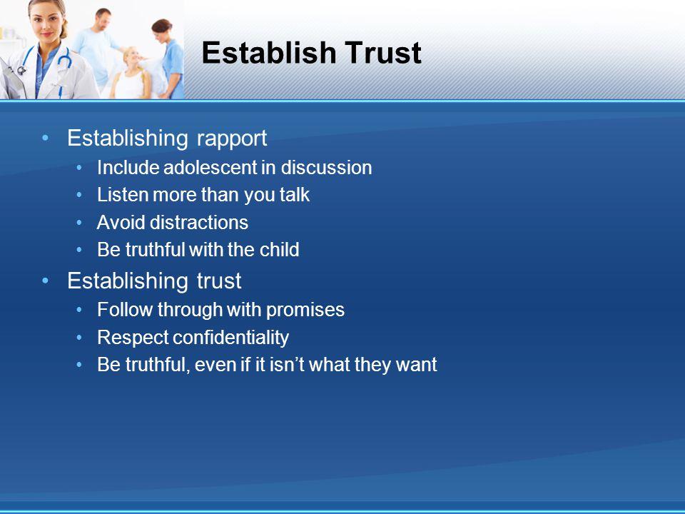 Establish Trust Establishing rapport Establishing trust