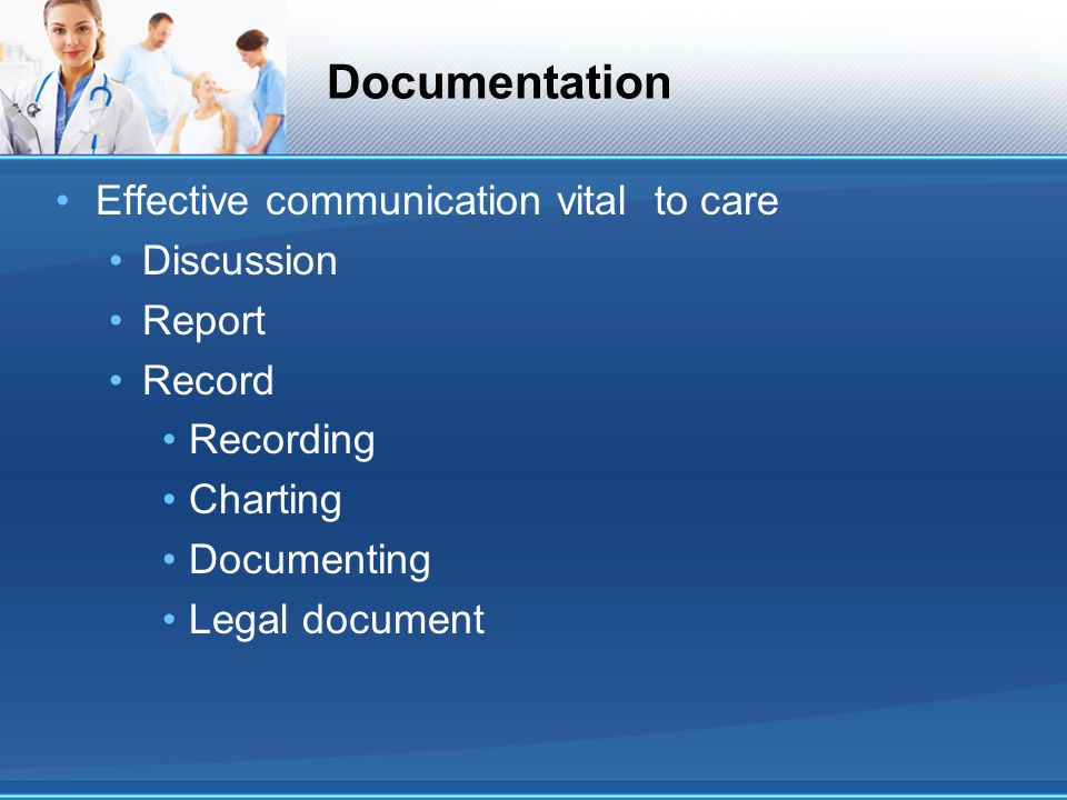 Documentation Effective communication vital to care Discussion Report