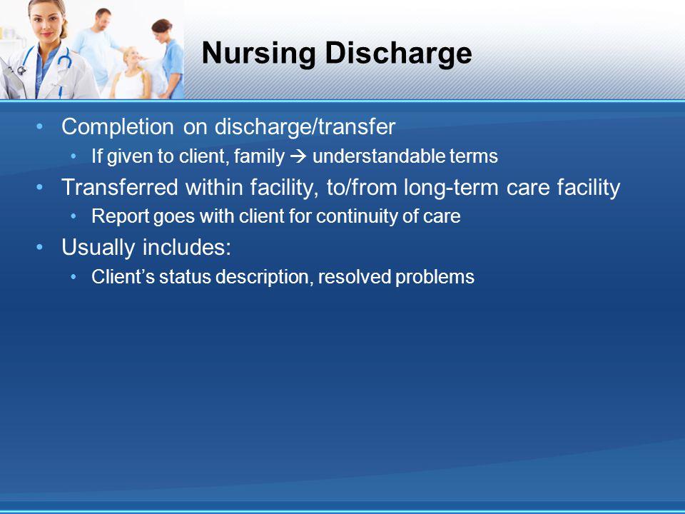 Nursing Discharge Completion on discharge/transfer