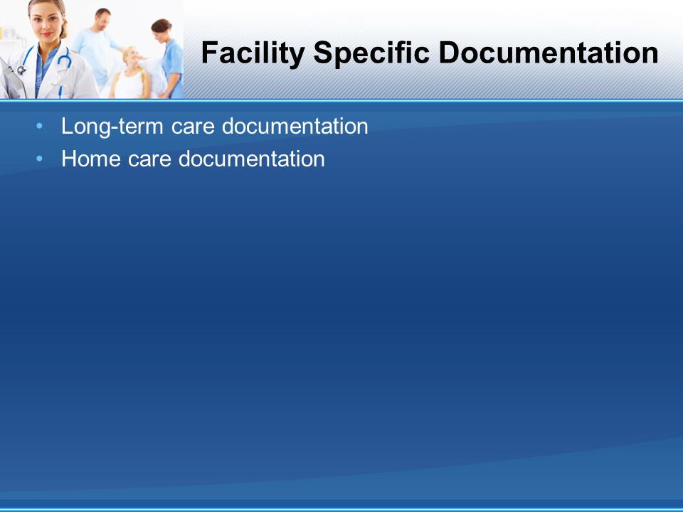 Facility Specific Documentation