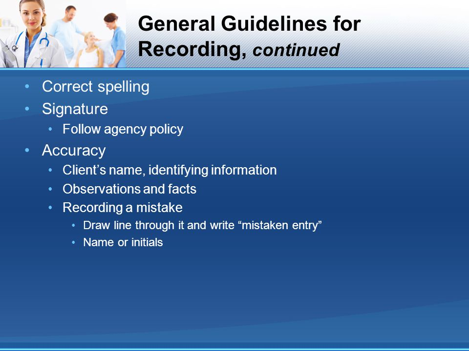 General Guidelines for Recording, continued