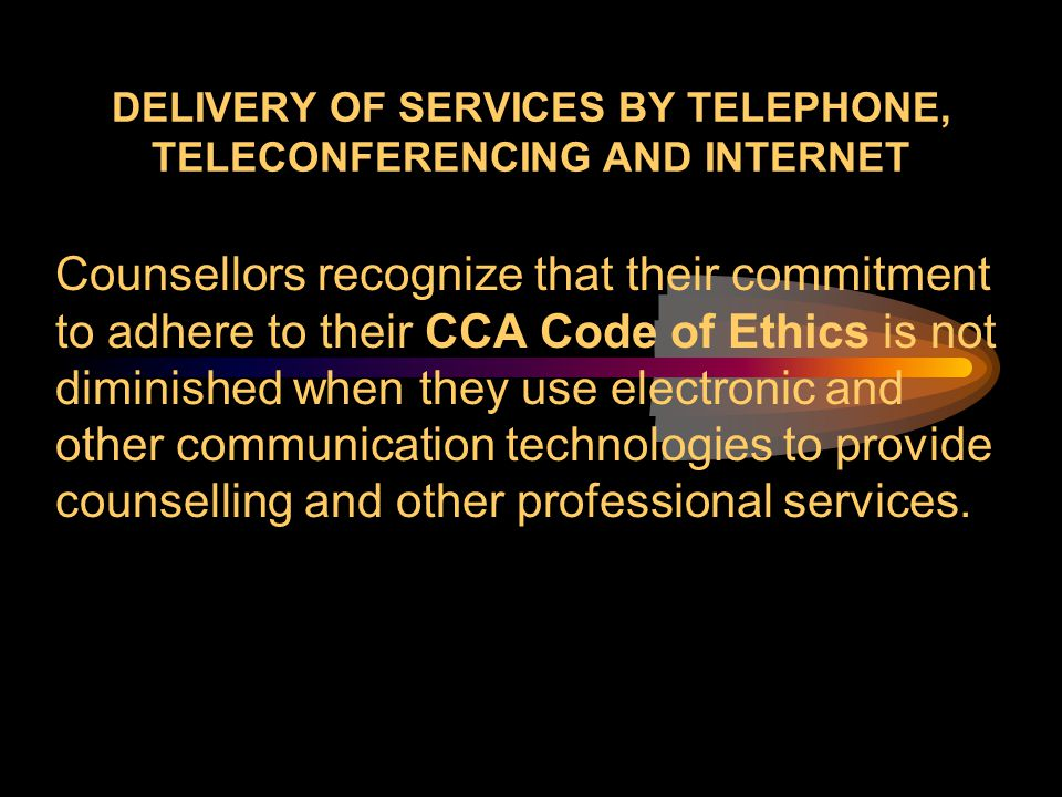 Delivery of Services by Telephone, Teleconferencing and Internet
