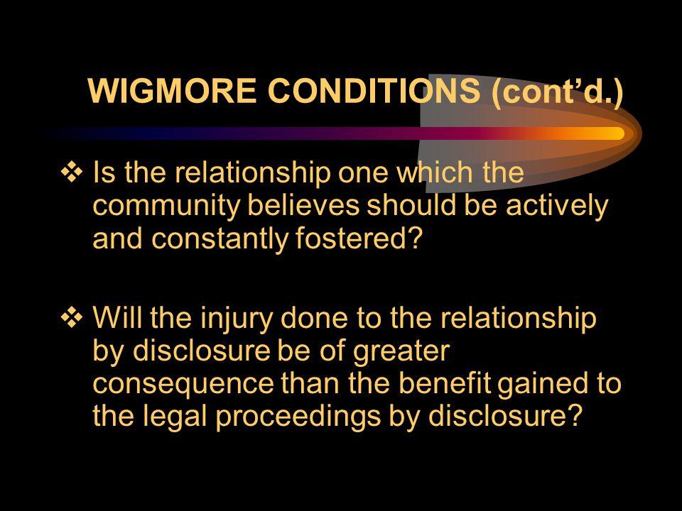 WIGMORE CONDITIONS (cont'd.)