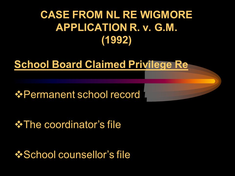 CASE FROM NL RE WIGMORE APPLICATION R. v. G.M. (1992)