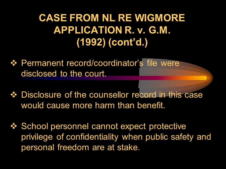 CASE FROM NL RE WIGMORE APPLICATION R. v. G.M. (1992) (cont'd.)