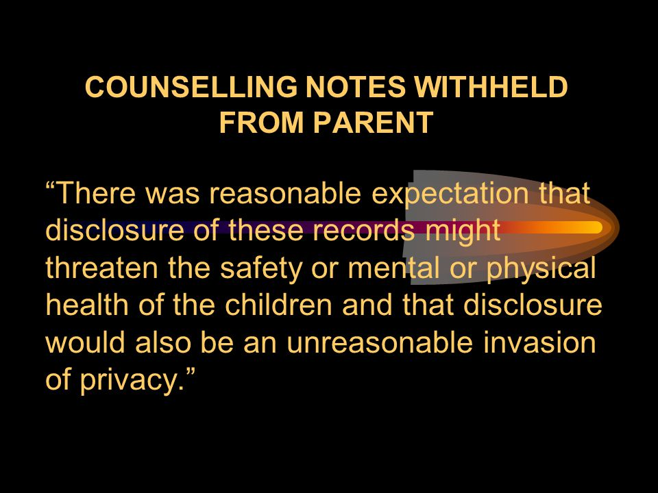 COUNSELLING NOTES WITHHELD FROM PARENT