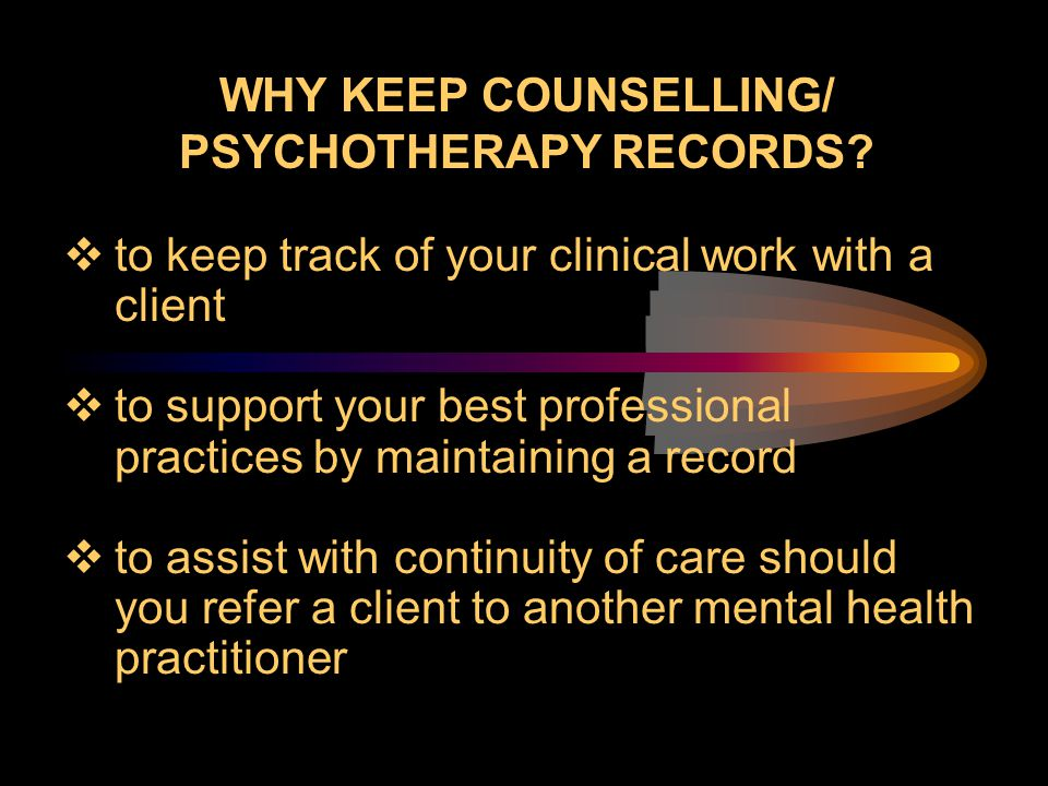 Why Keep Counselling/ Psychotherapy Records