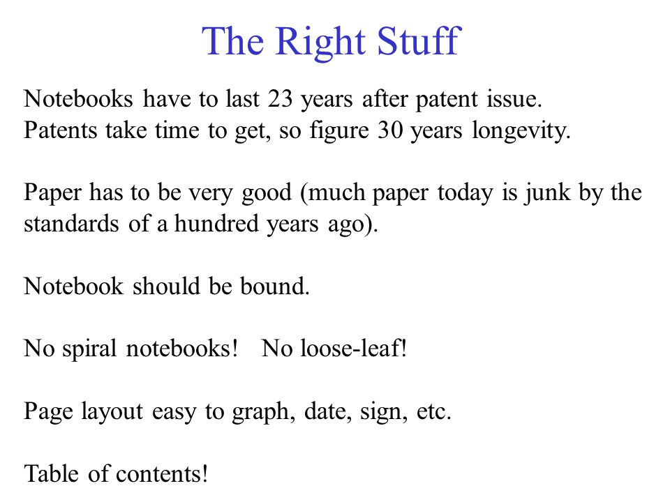 The Right Stuff Notebooks have to last 23 years after patent issue.