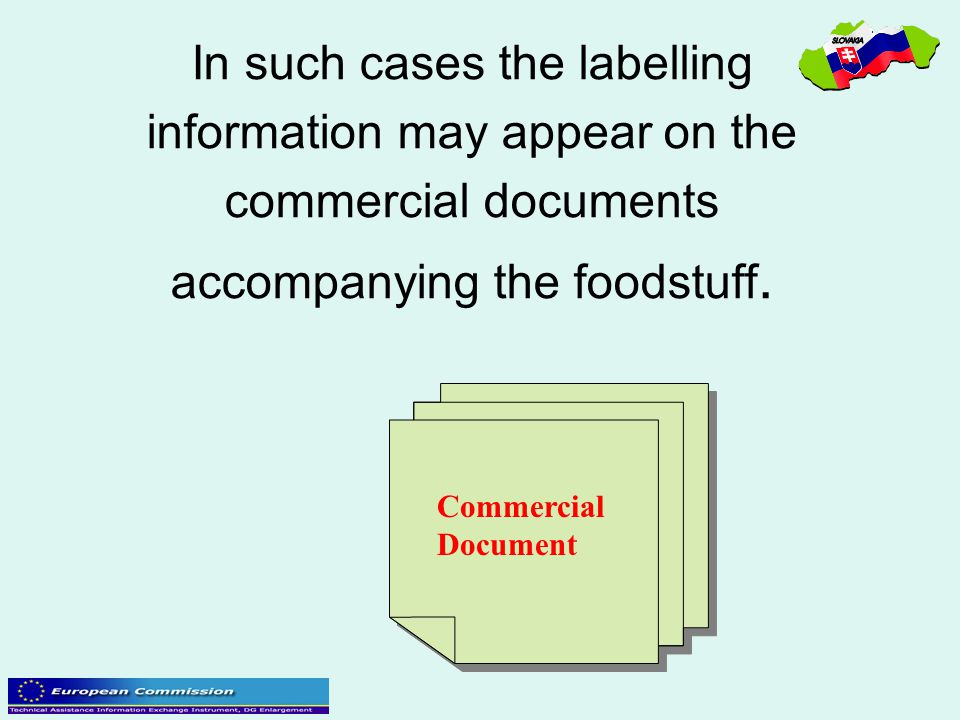 In such cases the labelling information may appear on the commercial documents accompanying the foodstuff.