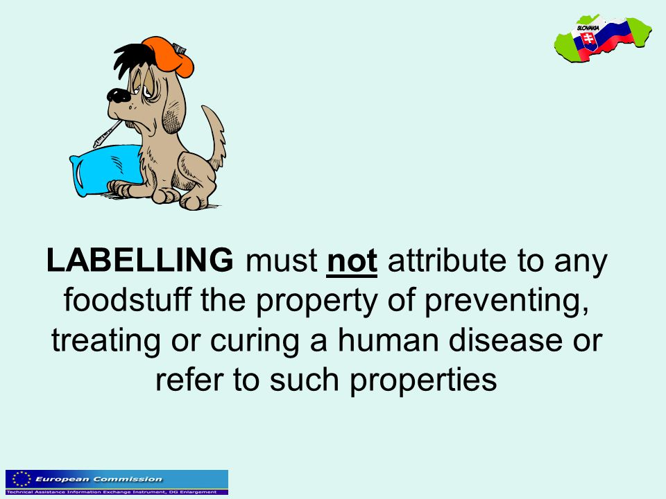 LABELLING must not attribute to any foodstuff the property of preventing, treating or curing a human disease or refer to such properties