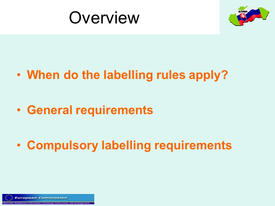 Overview When do the labelling rules apply General requirements