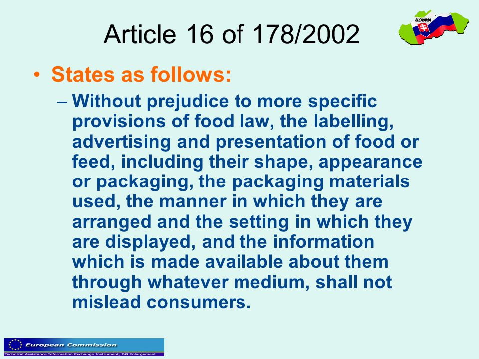 Article 16 of 178/2002 States as follows: