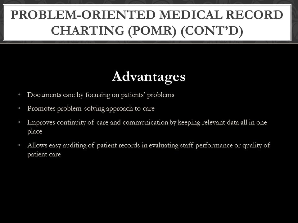 Problem-Oriented Medical Record Charting (POMR) (cont'd)