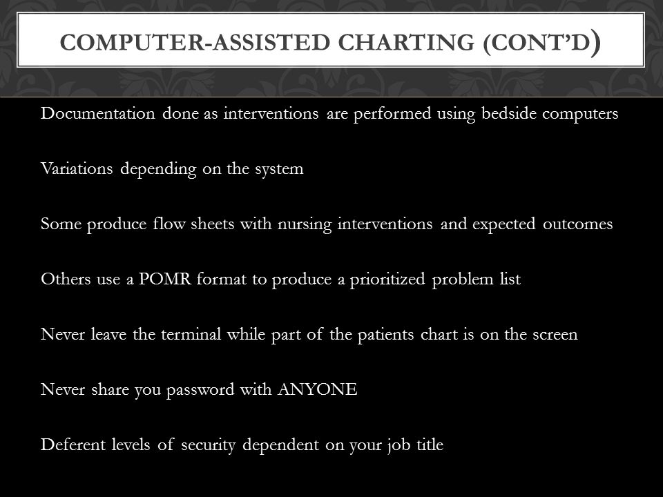 Computer-Assisted Charting (cont'd)