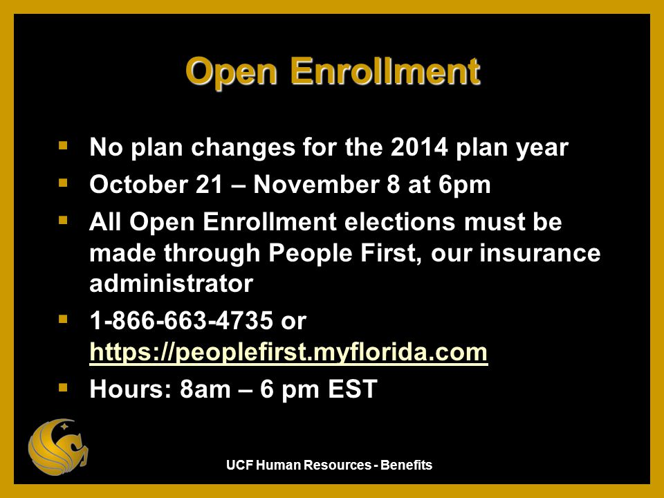 Open Enrollment No plan changes for the 2014 plan year