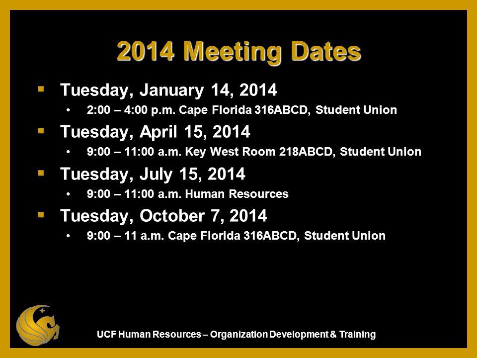 2014 Meeting Dates Tuesday, January 14, 2014 Tuesday, April 15, 2014