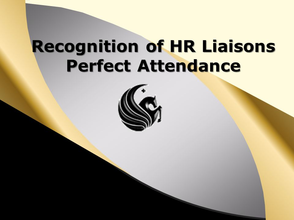 Recognition of HR Liaisons Perfect Attendance