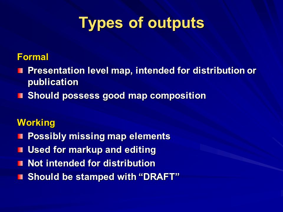 Types of outputs Formal