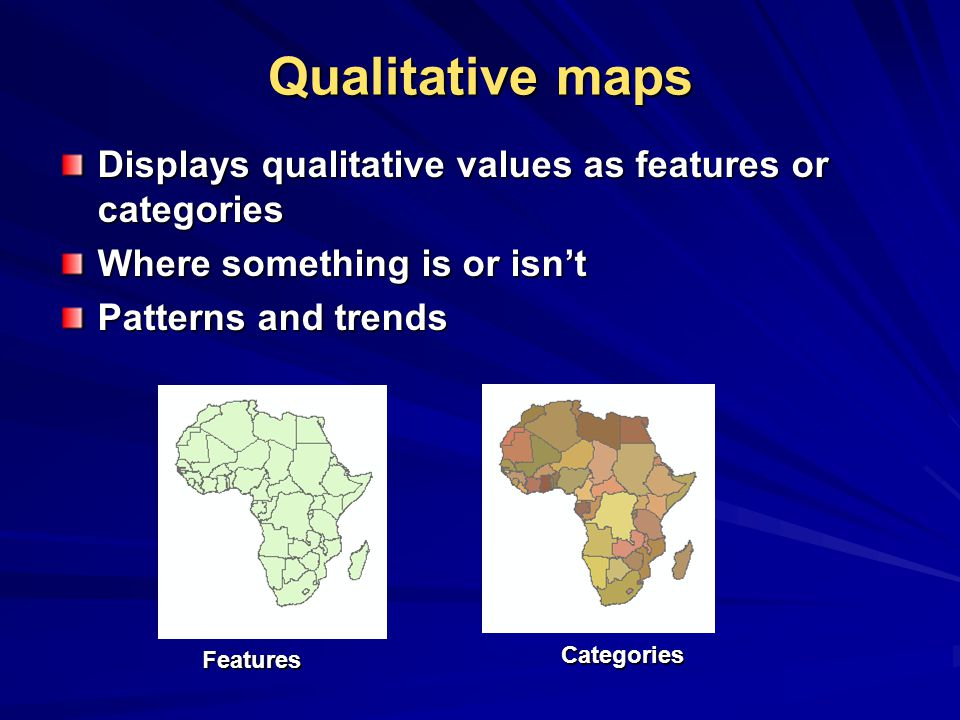 Qualitative maps Displays qualitative values as features or categories
