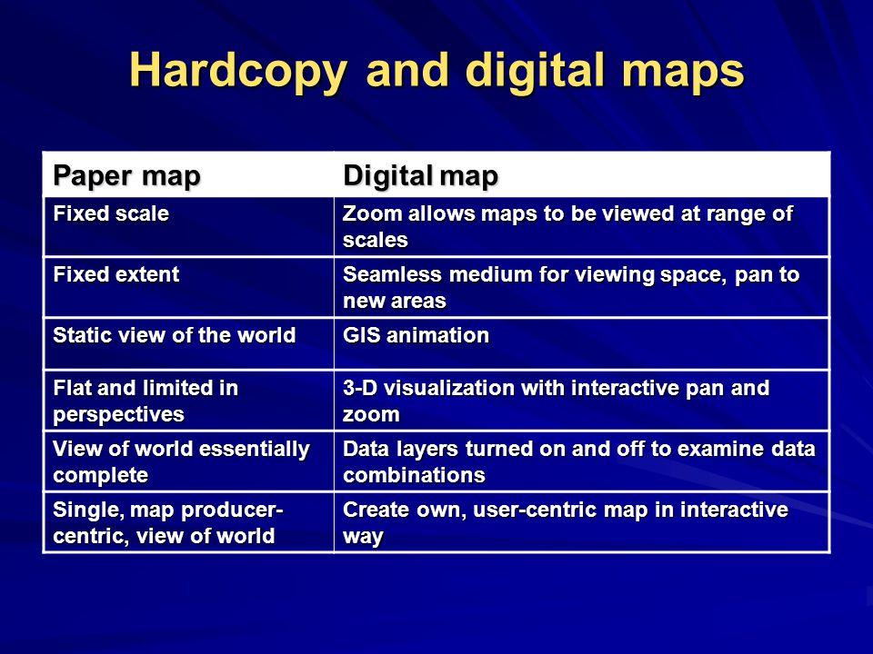 Hardcopy and digital maps
