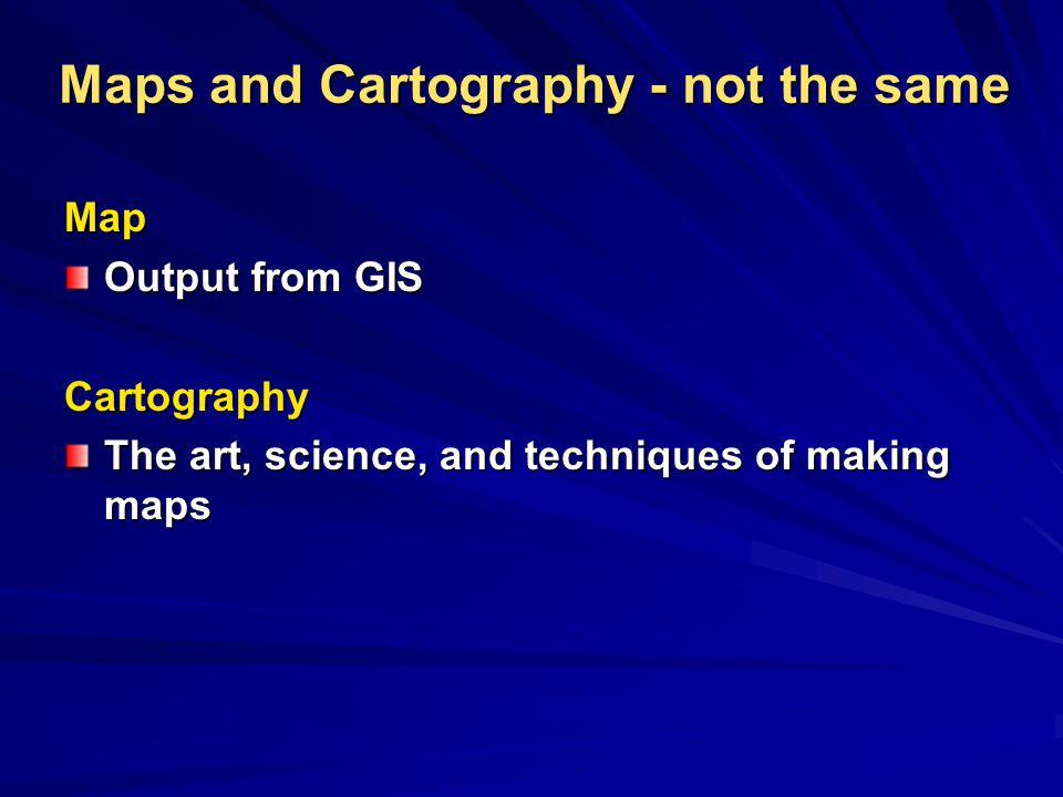 Maps and Cartography - not the same