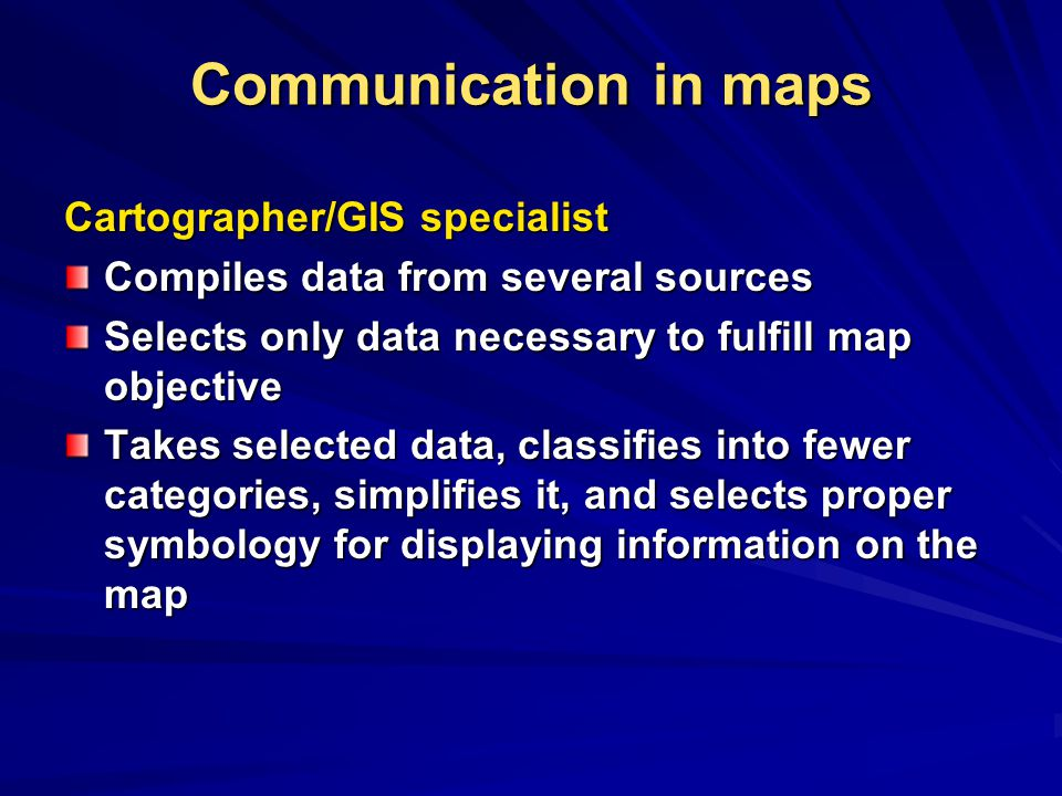 Communication in maps Cartographer/GIS specialist