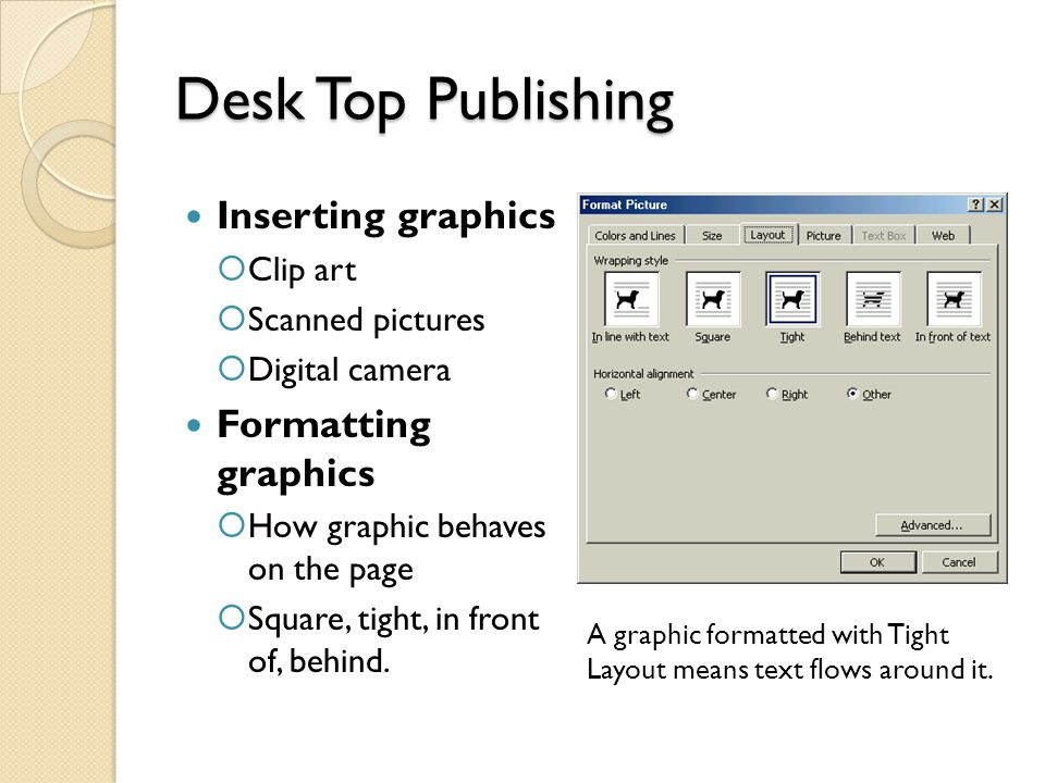 Desk Top Publishing Inserting graphics Formatting graphics Clip art
