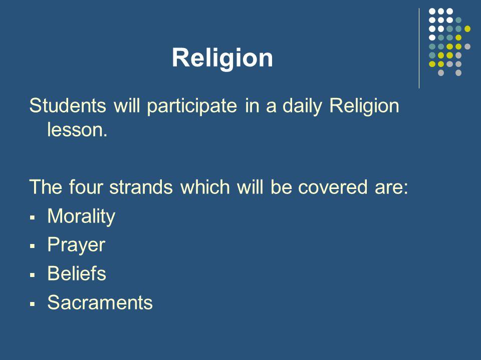 Religion Students will participate in a daily Religion lesson.