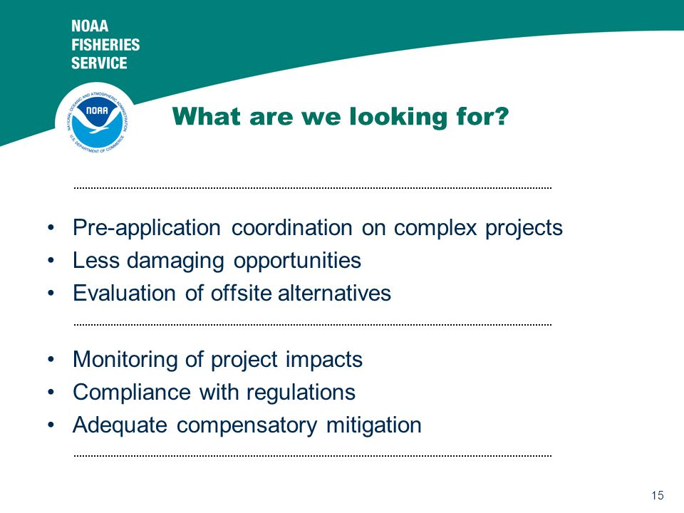What are we looking for Pre-application coordination on complex projects. Less damaging opportunities.