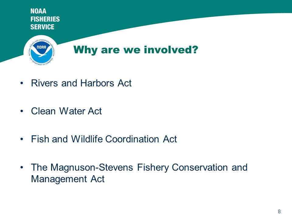 Why are we involved Rivers and Harbors Act Clean Water Act
