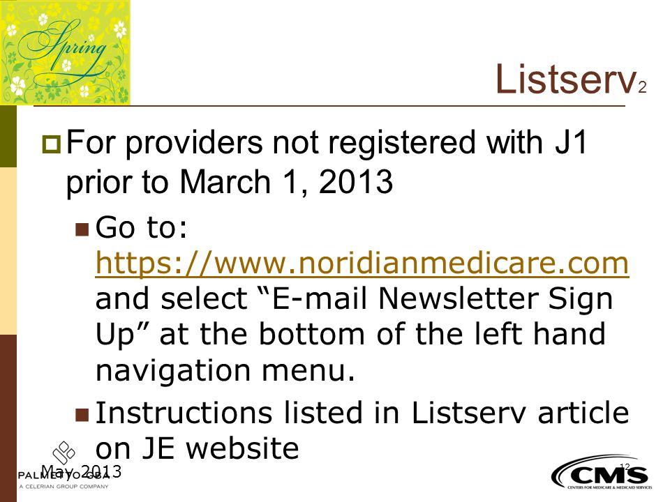 Listserv2 For providers not registered with J1 prior to March 1, 2013