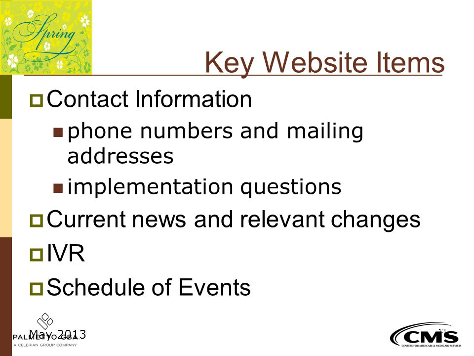 Key Website Items Contact Information. phone numbers and mailing addresses. implementation questions.