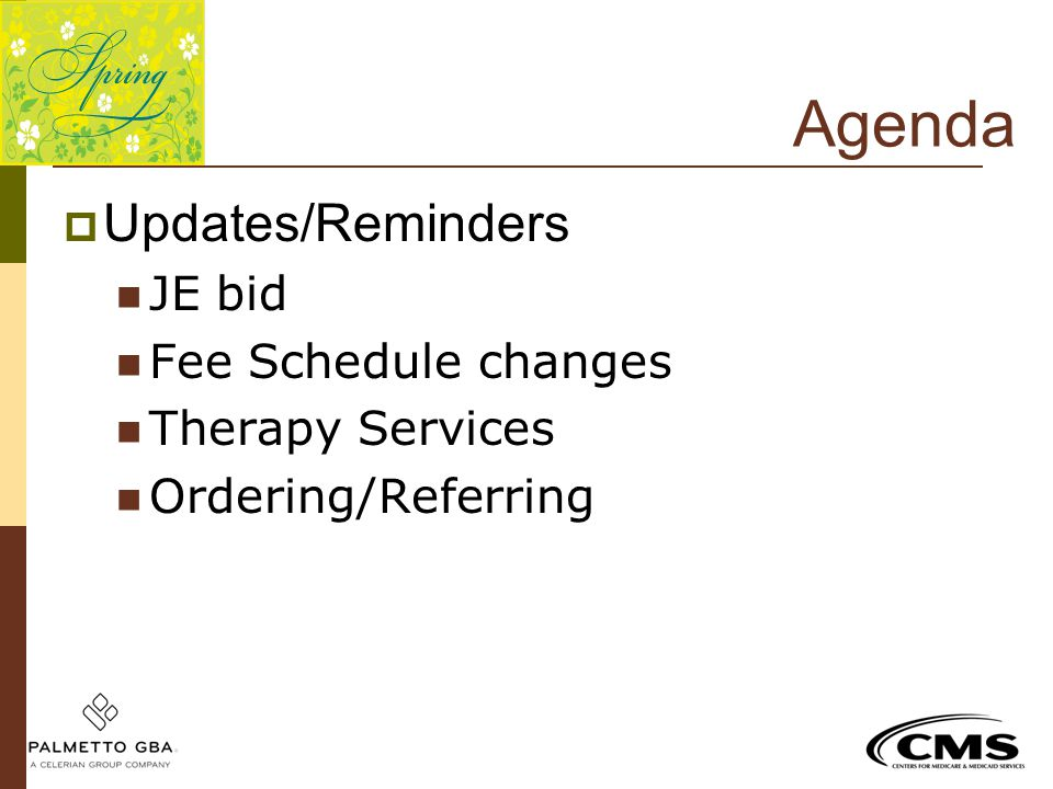 Agenda Updates/Reminders JE bid Fee Schedule changes Therapy Services