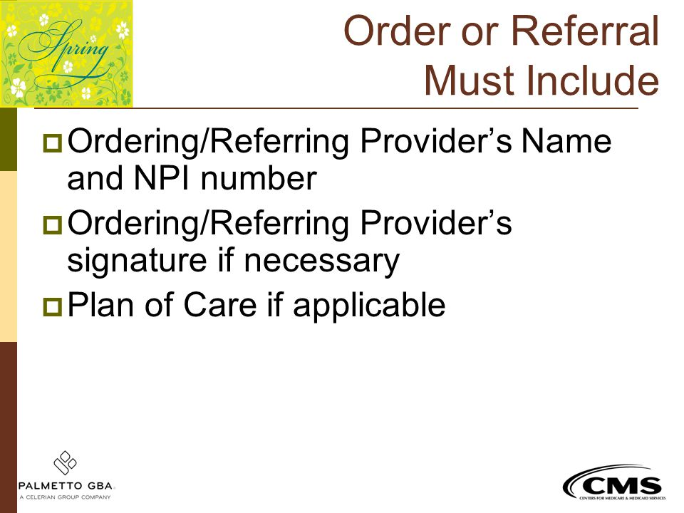 Order or Referral Must Include