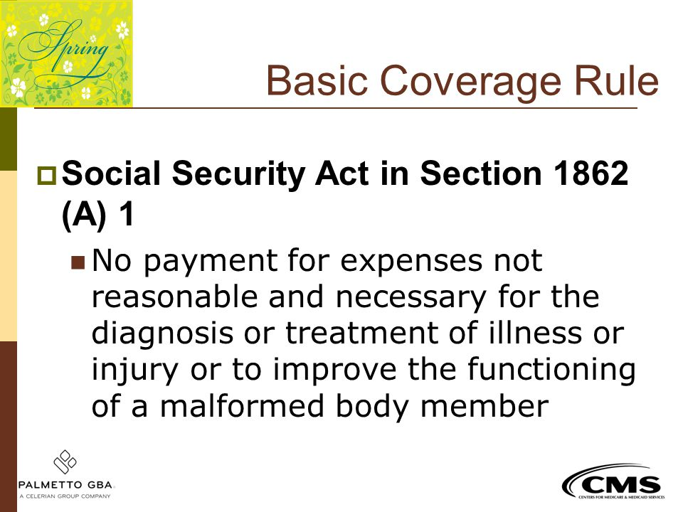 Basic Coverage Rule Social Security Act in Section 1862 (A) 1