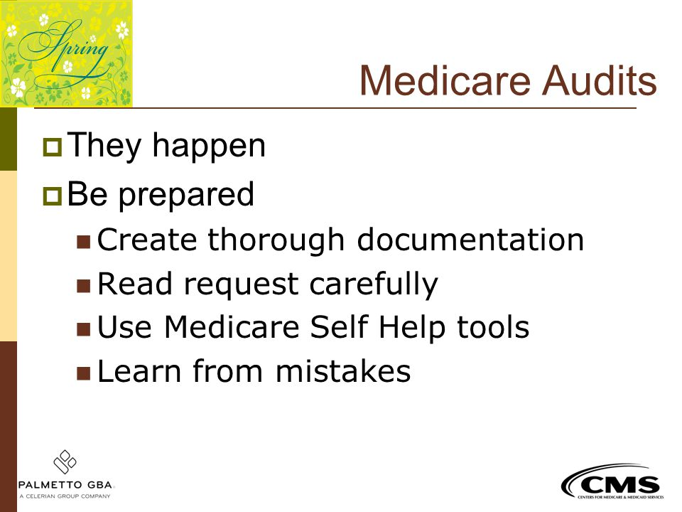 Medicare Audits They happen Be prepared Create thorough documentation