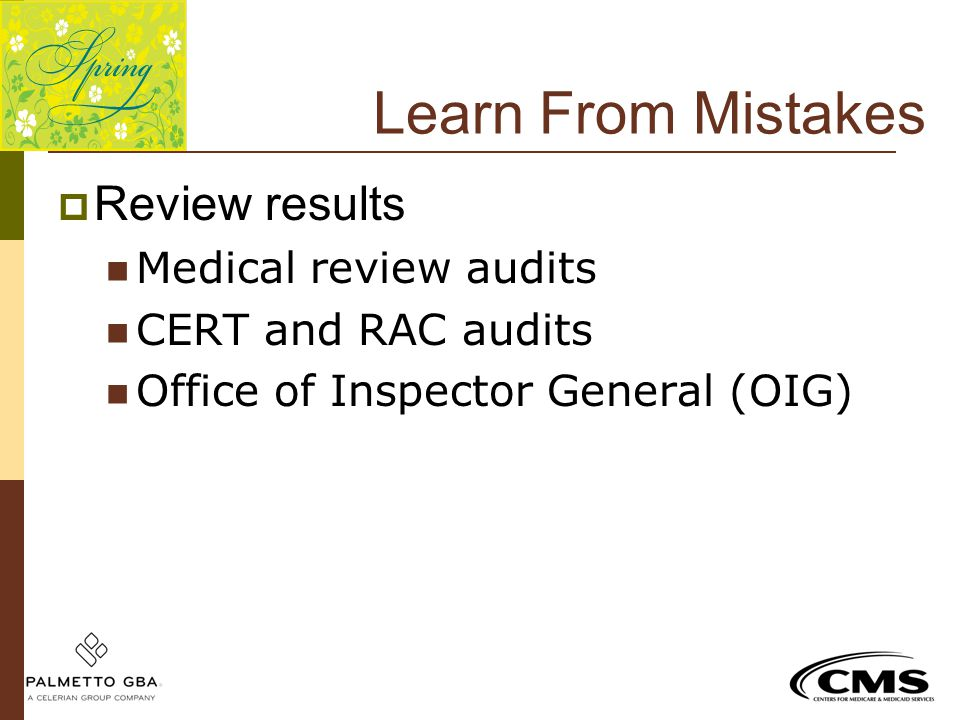 Learn From Mistakes Review results Medical review audits