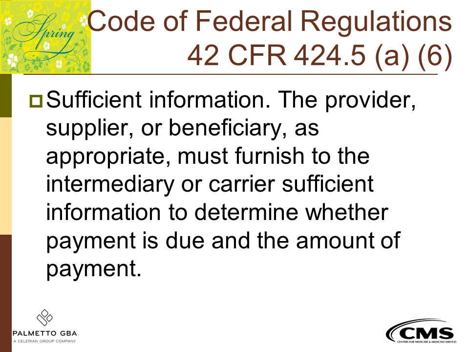 Code of Federal Regulations 42 CFR 424.5 (a) (6)