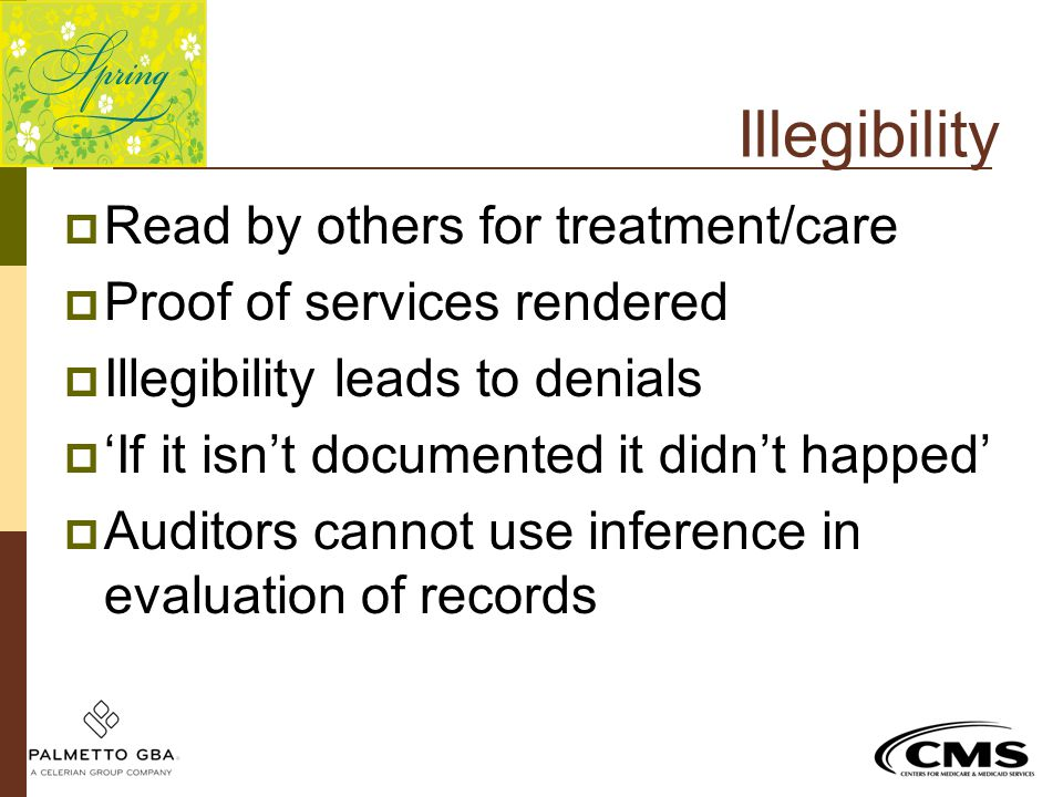 Illegibility Read by others for treatment/care