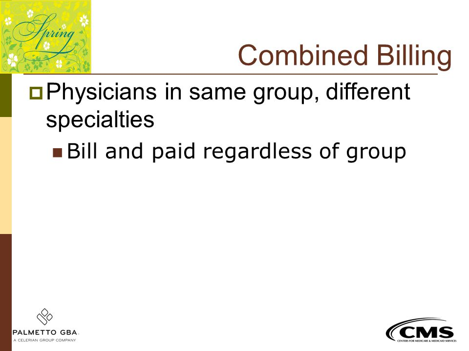 Combined Billing Physicians in same group, different specialties