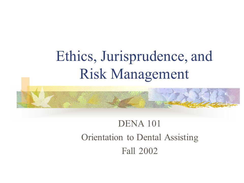 Ethics, Jurisprudence, and Risk Management