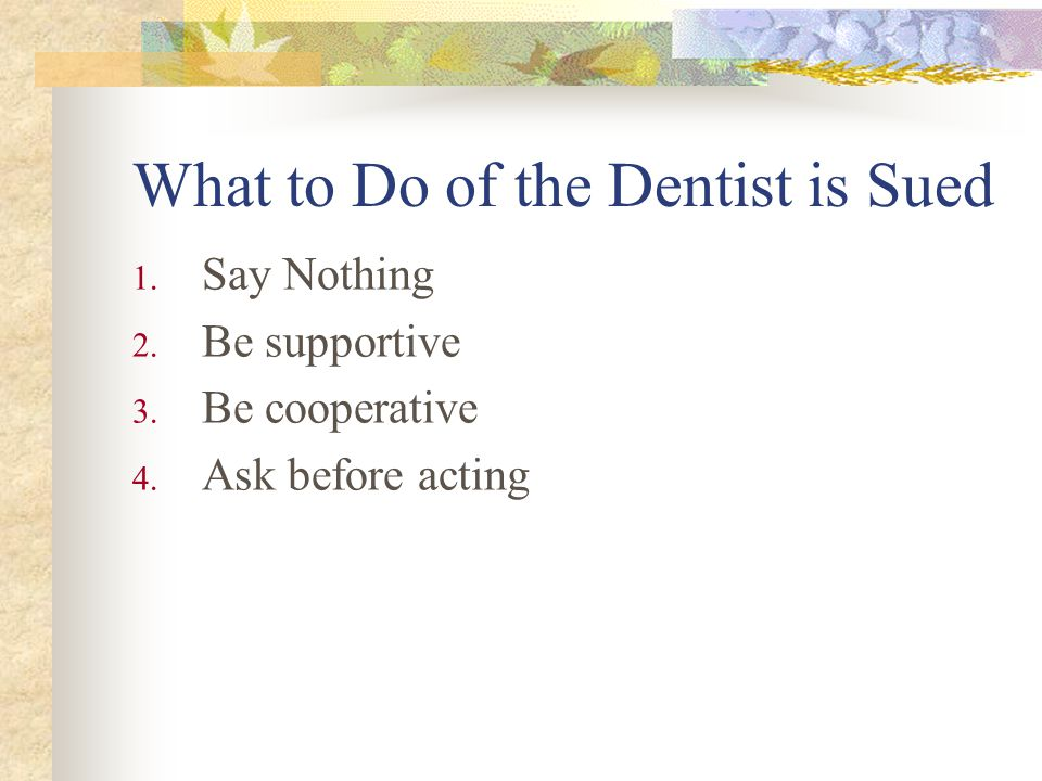 What to Do of the Dentist is Sued